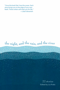 The Night, and the Rain, and the River features stories by 22 Oregon writers.